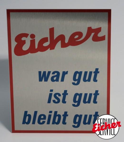 """Eicher Schild """"Eicher war gut..."""" 15x20cm"""